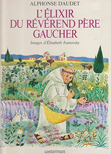 L'élixir du révérend père Gaucher, suivi de Les sauterelles (L'Age d'or) (French Edition) (9782203131248) by Daudet, Alphonse