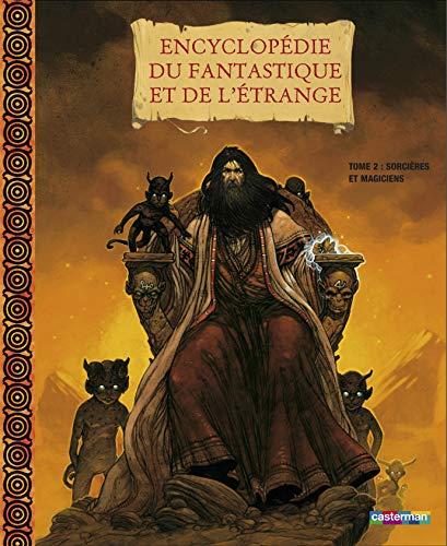 9782203131347: Encyclop�die du fantastique et de l'�trange : Tome 2, Sorci�res et magiciens
