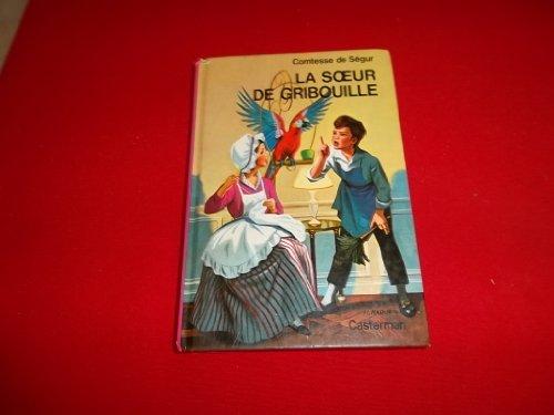 La soeur de Gribouille: Ségur, Comtesse De;