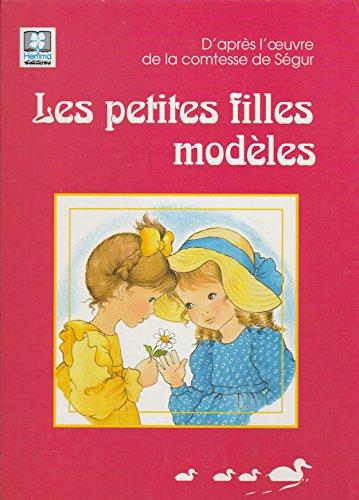 Les petites filles modèles: Comtesse De Ségur