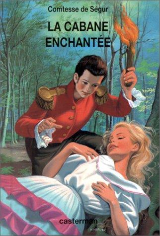 La cabane enchantée / Histoire de Blondine,: COMTESSE DE SEGUR