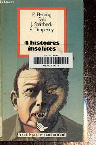 4 HISTOIRES INSOLITES: FLEMING P. ; SAKI ; STEINBECK J. ; TIMPERLEY R.