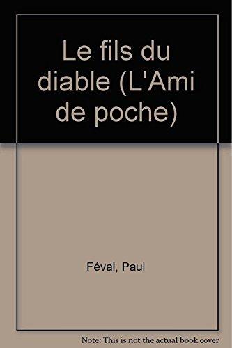 LE FILS DU DIABLE: Paul Féval
