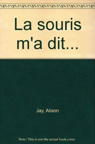 La souris m'a ditÂ… (French Edition) (2203143010) by Alison Jay