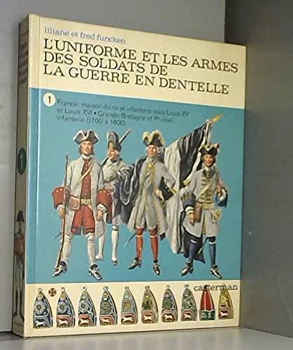 9782203143159: L'uniforme et les armes des soldats de la guerre en dentelle (French Edition)