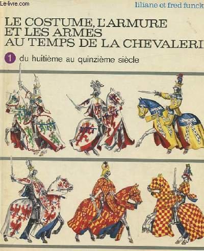 9782203143180: Le costume, l'armure et les armes au temps de la chevalerie (French Edition)
