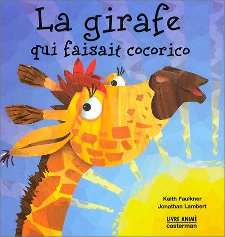 9782203143272: La girafe qui faisait cocorico