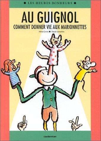 9782203144446: AU GUIGNOL. Comment donner vie aux marionnettes