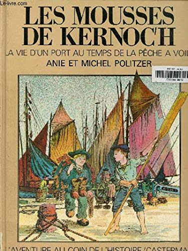 Les Mousses De Kernoch/la Vie D'un Port: anie et Michel