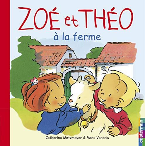 Zoà et Thà o à la ferme: Catherine Metzmeyer, Marc Vanenis