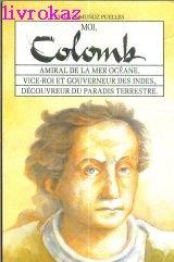 Moi, Colomb, amiral de la mer oceane,: Vicent Munos Puelles