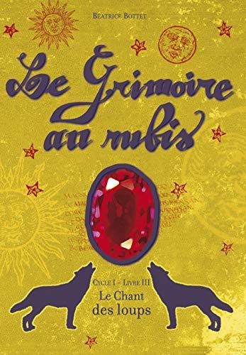 9782203155206: Le Grimoire au rubis, Tome 3 : Le Chant des loups