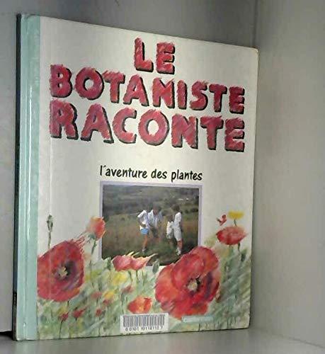 9782203158078: Le botaniste raconte l'aventure des plantes