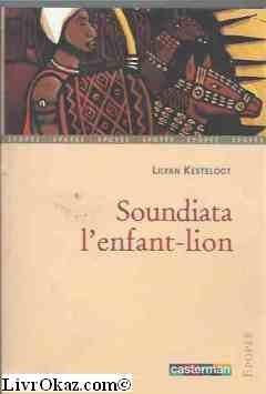 Soundiata, l'enfant-lion: Une épopée du Mali (2203163402) by Lilyan Kesteloot; Joëlle Jolivet