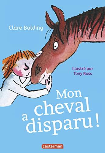 9782203164307: Mon cheval très spécial, Tome 2 : Mon cheval a disparu !