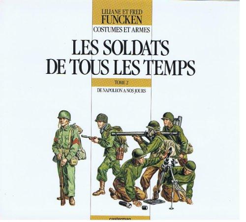 9782203165021: Les soldats de tous les temps, tome 2 : De Napoléon à nos jours