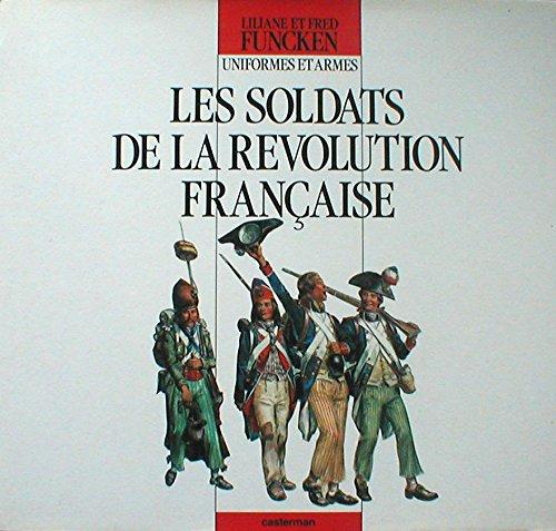 9782203165038: Les soldats de la Révolution française: Uniformes et armes (French Edition)