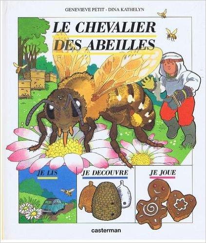 Le chevalier des abeilles: Petit, Genevi?ve