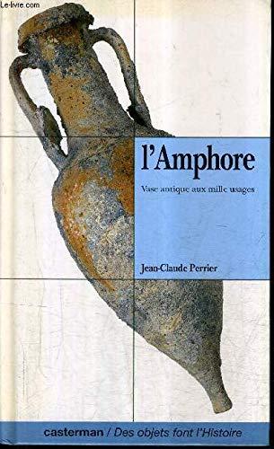 L'amphore : Vase antique aux mille usages: Jean-Claude Perrier