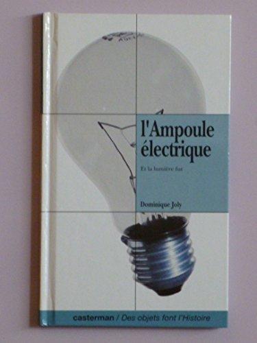 9782203172111: L'ampoule électrique : Et la lumière fut