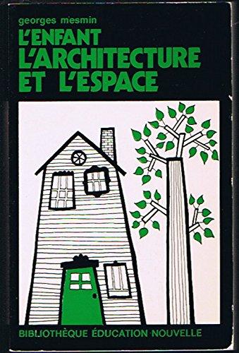 9782203202047: L'enfant, l'architecture et l'espace