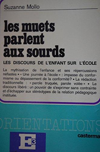 9782203202153: Les muets parlent aux sourds: Les discours de l'enfant sur l'ecole (Collection Orientations E3) (French Edition)