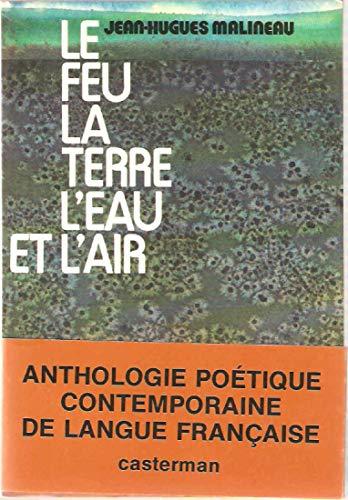 9782203231443: Le Feu, la terre, l'eau et l'air: Anthologie poétique contemporaine de langue française (French Edition)