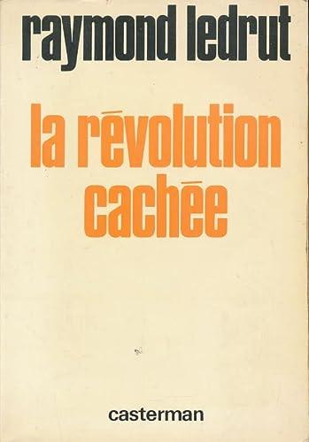 La Revolution Cachee: Ledrut, Raymond