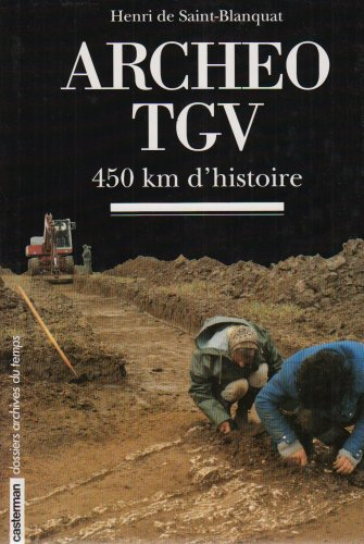 9782203233034: Archéo TGV : 450 km d'histoire
