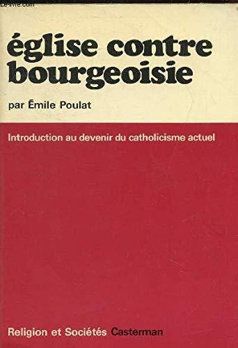 9782203290556: Eglise contre bourgeoisie: Introduction au devenir du catholicisme actuel (Religion et sociétés) (French Edition)