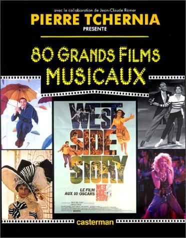 80 grands films musicaux: Pierre Tchernia, Jean-Claude Romer