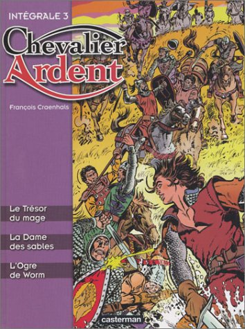 9782203302426: Chevalier Ardent : Intégrale numéro 3