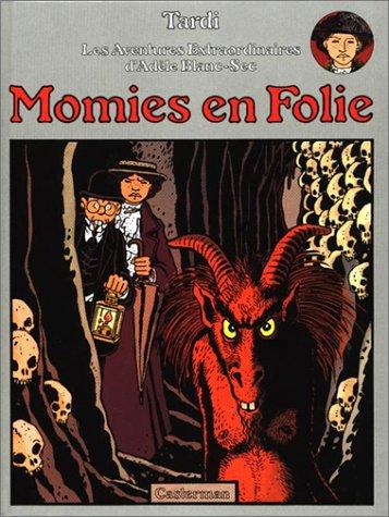 9782203305045: Ad�le Blanc-Sec, tome 4 : Momies en Folie