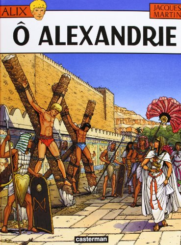 Alix tome 20 : O Alexandrie: Jacques Martin
