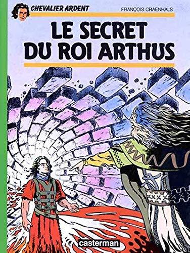 LE SECRET DU ROI ARTHUS: CRAENHALS, FRANCOIS