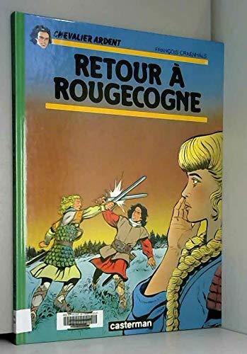 9782203317185: Chevalier Ardent, tome 18 : Retour � Rougecogne