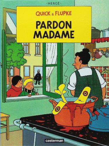 9782203324077: Pardon Madame (Quick & Flupke) (French Edition)