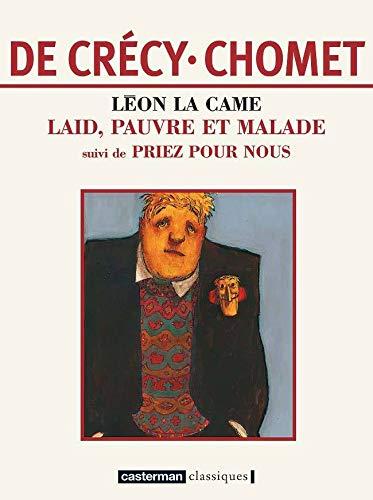 9782203336100: Léon la Came : Laid, pauvre et malade suivi de Priez pour nous