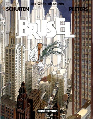 BRUSEL (LES CITES OBSCURE TOME 7): PEETERS, BENOIT ; SCHUITEN, FRANCOIS