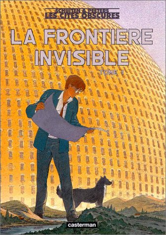 Les Cites Obscures: LA Frontiere Invisible 1 (French Edition) (2203343176) by Francois Schuiten