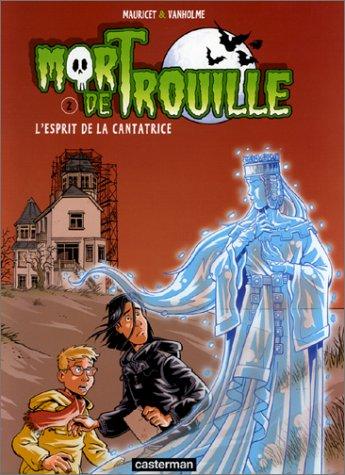 9782203356627: Mort de Trouille, Tome 2 : L'esprit de la cantatrice