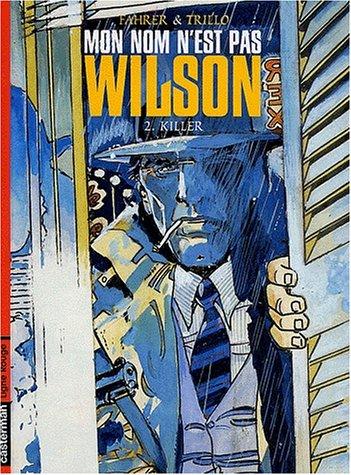 9782203356634: Mon nom n'est pas Wilson, tome 2 : Killer