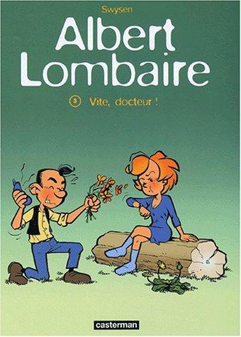 Albert Lombaire, Tome 3 : Vite, docteur !: Swysen, Bernard