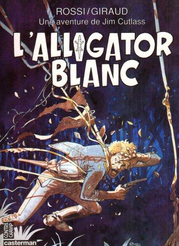 Une aventure de Jim Cutlass : L'alligator: Jean Giraud; Rossi
