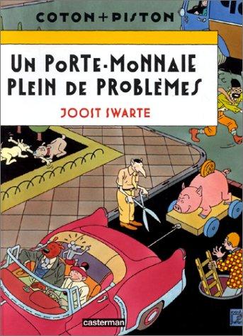 UN PORTE-MONNAIE PLEIN DE PROBLEMES: SWARTE, JOOST