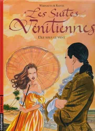 9782203385085: Les Suites vénitiennes, Tome 6 : L'île sous le vent