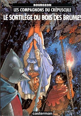 9782203388109: Les Compagnons Du Crepuscule: Le Sortilege Du Bois DES Brumes (French Edition)