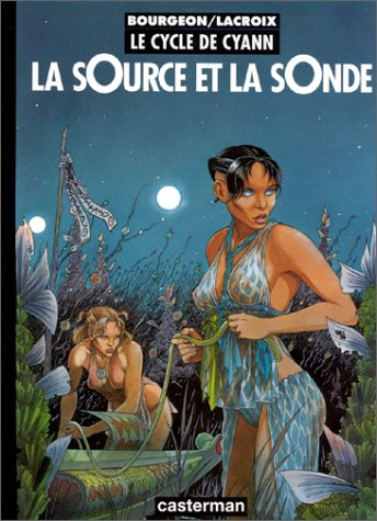 9782203388574: Le Cycle De Cyann: Le Cycle De Cyann 1/LA Source ET LA Sonde (French Edition)