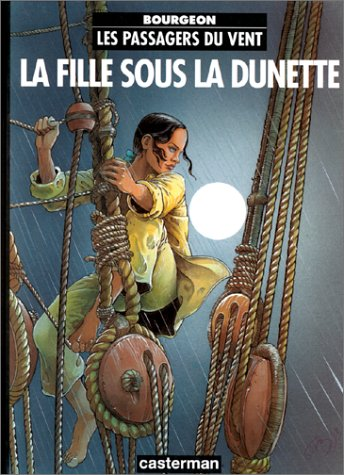 Les Passagers du Vent, Vol. 1: La Fille Sous La Dunette (French Edition): François Bourgeon