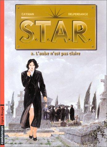 9782203390072: Star, tome 2 : L'aube n'est pas claire
